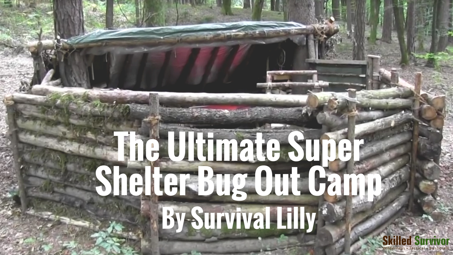 The Ultimate Super Shelter Survival Bug Out Camp