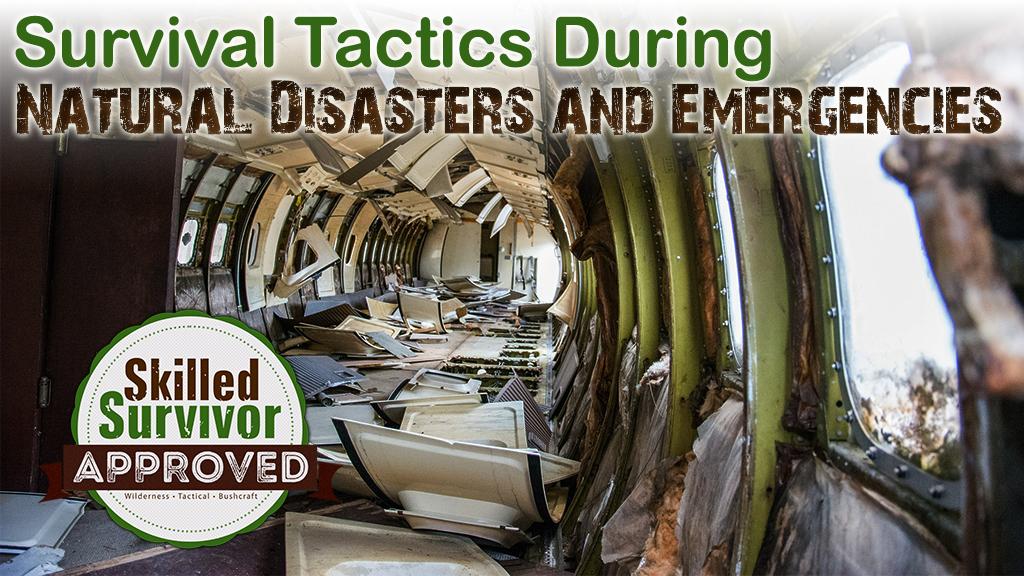 Survival Tactics During Natural Disasters or Emergencies